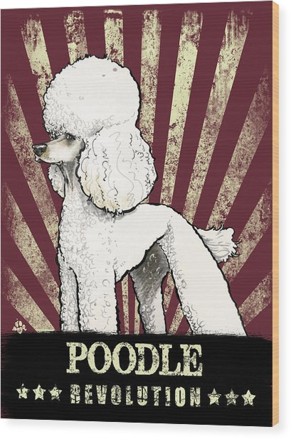 Poodle Revolution Wood Print