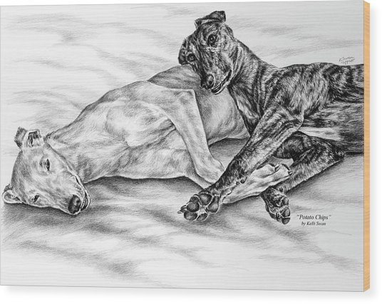 Potato Chips - Two Greyhound Dogs Print Wood Print