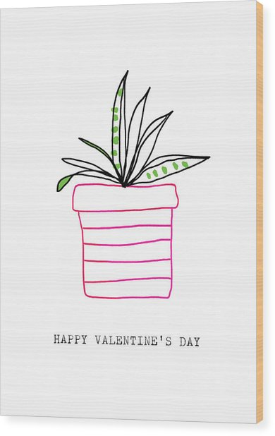 Potted Plant Valentine- Art By Linda Woods Wood Print