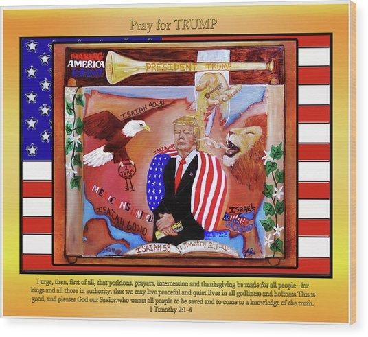 Pray For President Trump Wood Print