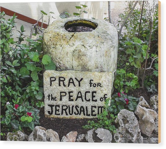 Pray For The Peace Of Jerusalem Wood Print