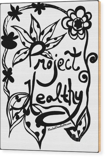 Project Healthy Wood Print