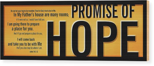 Promise Of Hope Wood Print