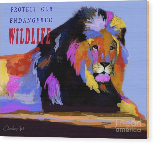 Protect Our Endangered Wildlife Wood Print