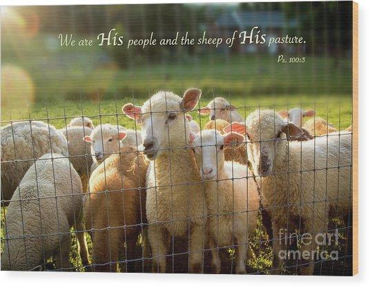 Psalm 100 Wood Print