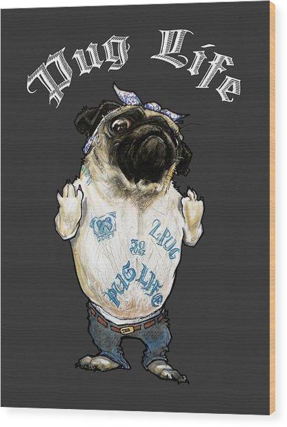 Pug Life Wood Print