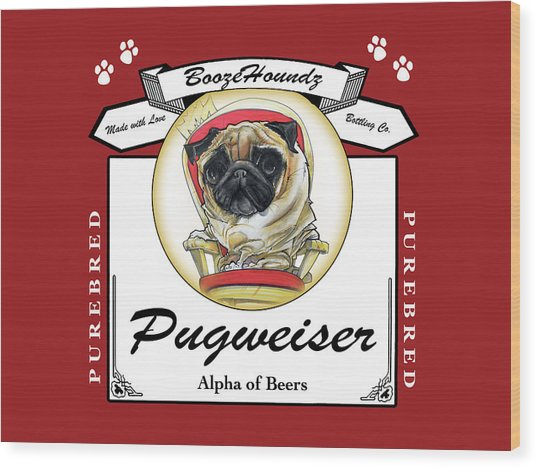 Pugweiser Beer Wood Print