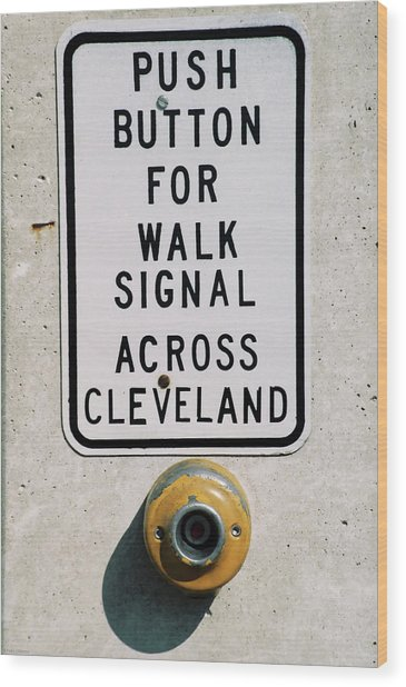 Push Button To Walk Across Clevelend Wood Print