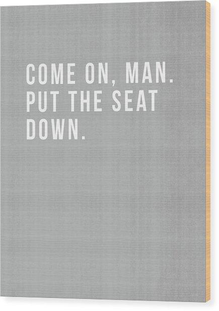 Put The Seat Down- Art By Linda Woods Wood Print