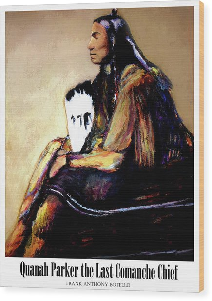 Quanah Parker The Last Comanche Chief II Wood Print