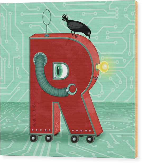 R Is For Robot Wood Print