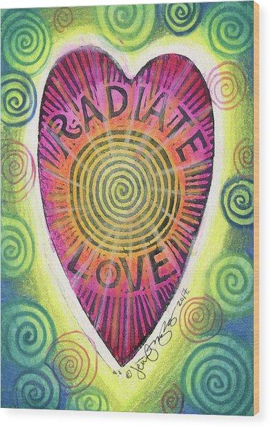 Radiate Love Wood Print