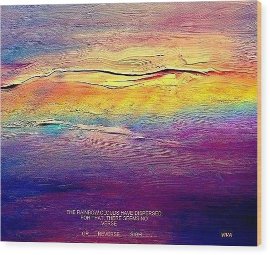 Rainbow Clouds - Blown Away Now - A Lament Wood Print