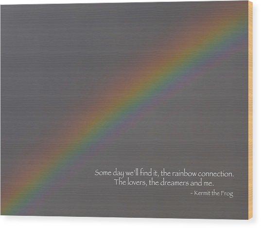 Rainbow Connection Wood Print