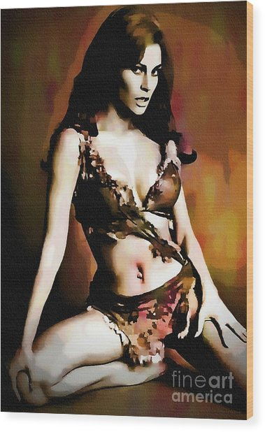 Raquel Welch - One Million Years B.c.  Wood Print