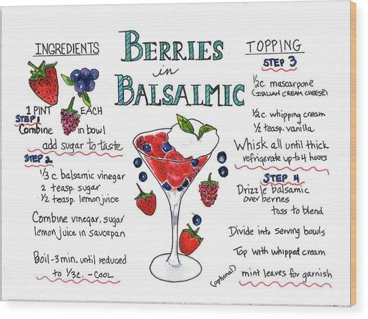 Recipe- Berries In Balsamic Wood Print