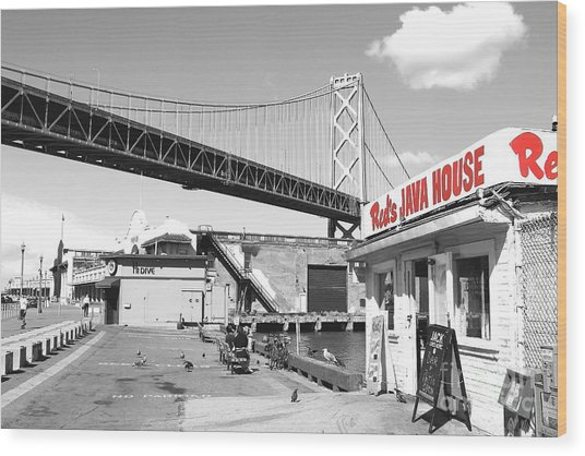 Reds Java House And The Bay Bridge In San Francisco Embarcadero . Black And White And Red Wood Print