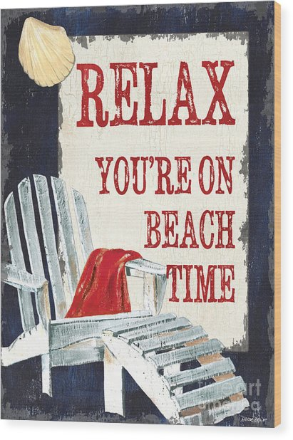 Relax You're On Beach Time Wood Print
