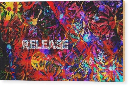 Release Wood Print