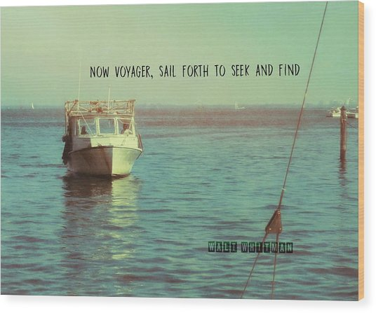 Returning To Port Quote Wood Print by JAMART Photography