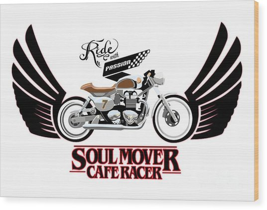 Ride With Passion Cafe Racer Wood Print