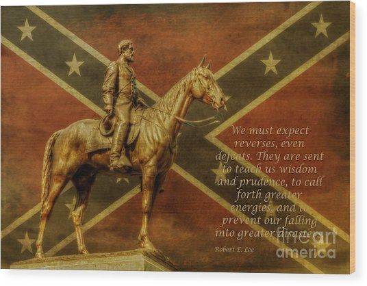 Robert E Lee Inspirational Quote Wood Print