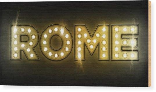 Rome In Lights Wood Print