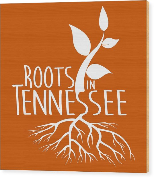 Roots In Tennessee Seedlin Wood Print