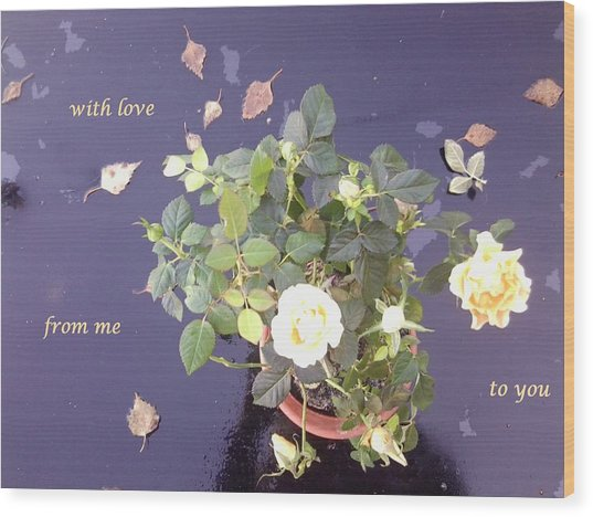 Rose On Glass Table With Loving Wishes Wood Print