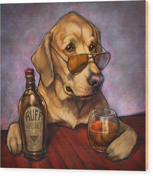 Ruff Whiskey Wood Print