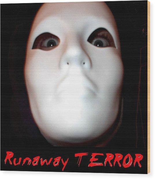 Runaway Terror 3 Wood Print