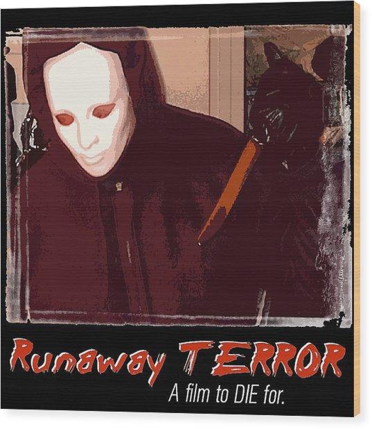 Runaway Terror 4 Wood Print