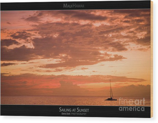 Sailing At Sunset - Maui Hawaii Posters Series Wood Print by Denis Dore