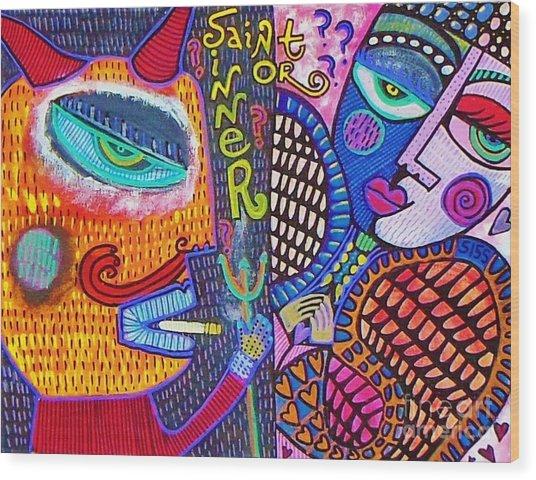 -sold- Saint Heart Or Sinner  Wood Print