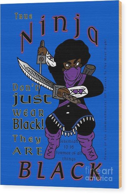 True Ninja Wood Print