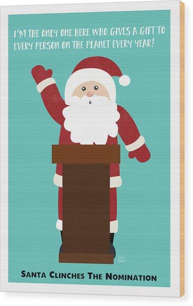 Santa Clinches The Nomination- Art By Linda Woods Wood Print