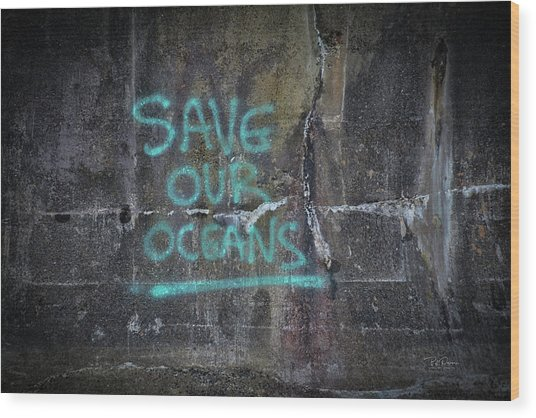 Save Our Oceans Wood Print