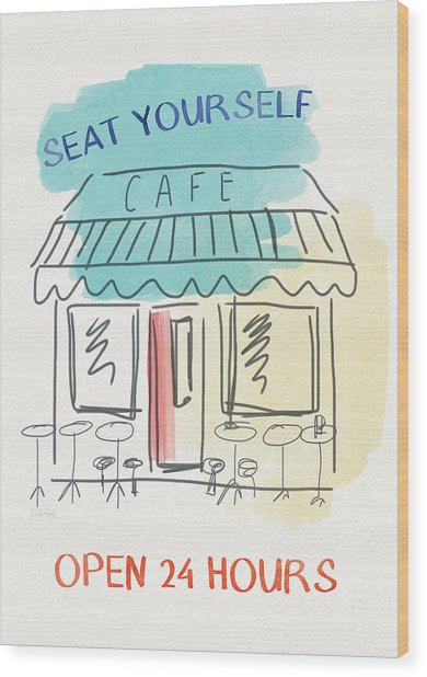 Seat Yourself Cafe- Art By Linda Woods Wood Print