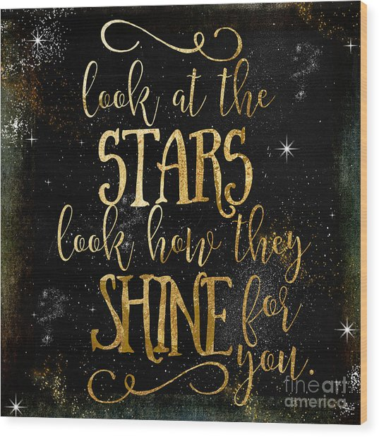 See How The Stars Shine Wood Print