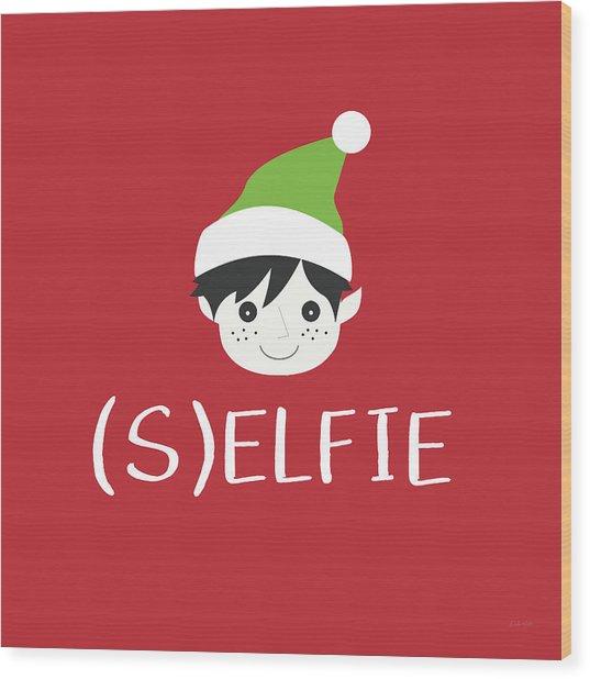 Selfie Elf- Art By Linda Woods Wood Print