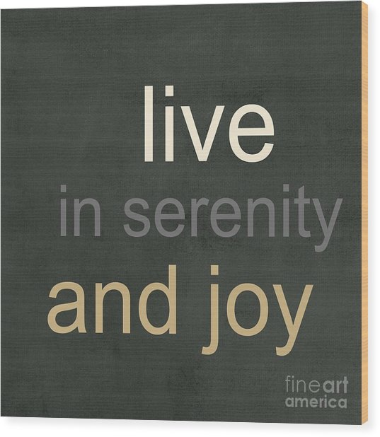 Serenity And Joy Wood Print