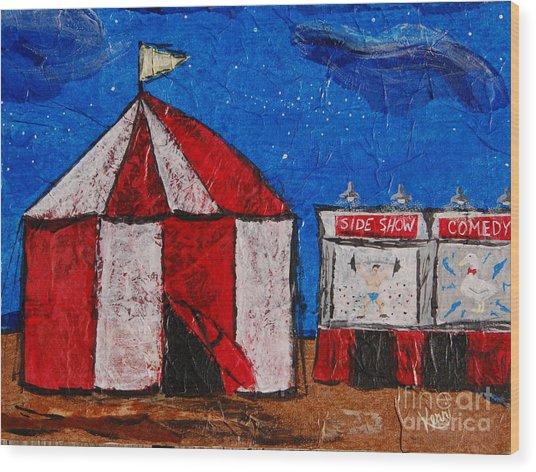 Set My Circus Down Wood Print
