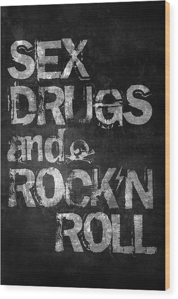 Sex Drugs And Rock N Roll Wood Print