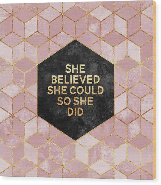 She Believed She Could Wood Print