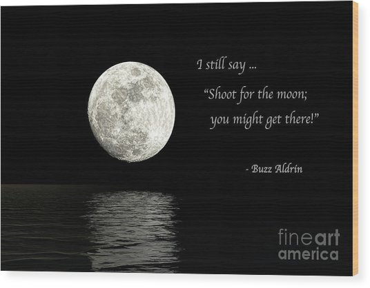 Shoot For The Moon Wood Print