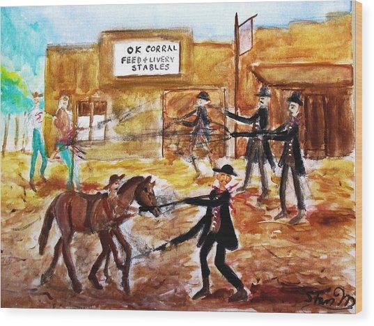 Shootout At The O.k. Corral Wood Print
