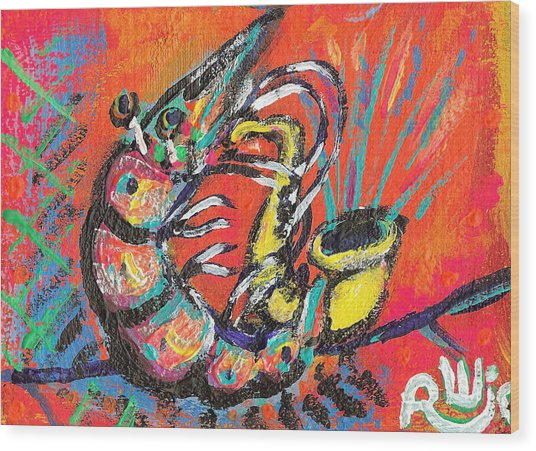 Shrimp On Sax Wood Print