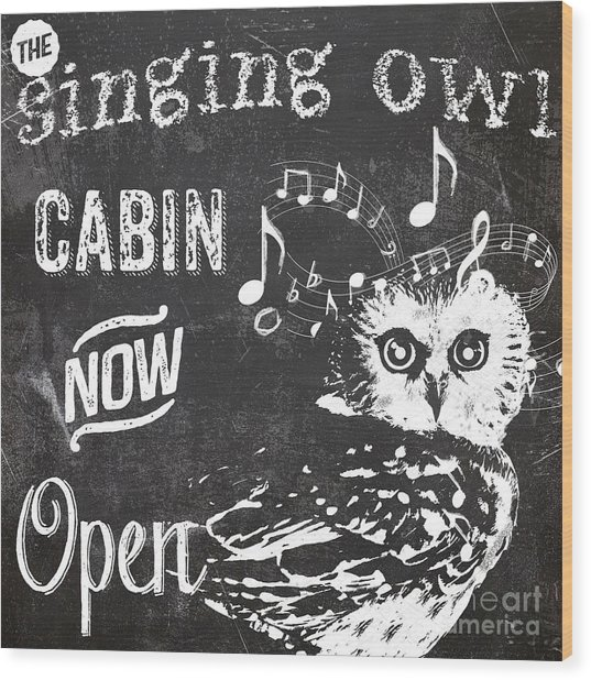 Singing Owl Cabin Rustic Sign Wood Print