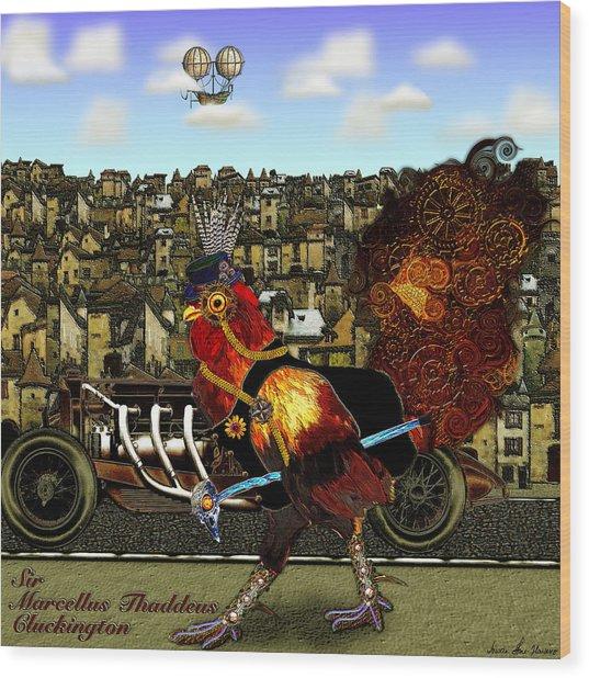 Sir Marcellus Thaddeus Cluckington Wood Print