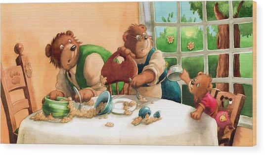 Someones Eaten My Porridge Wood Print